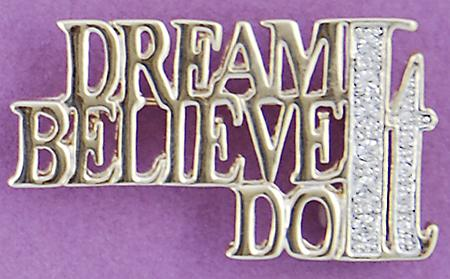 PA526: Dream It, Believe It, Do It Pin